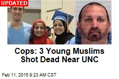 Cops: 3 Young Muslims Shot Dead Near UNC