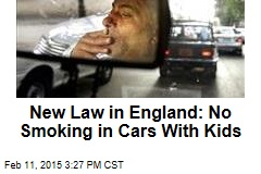 New British Law: No Smoking in Cars With Kids