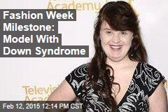 Fashion Week Milestone: Model With Down Syndrome