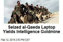 Seized Al-Qaeda Laptop Yields Intelligence Goldmine