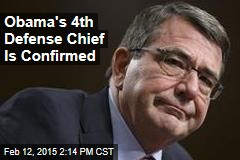 Obama's 4th Defense Chief Is Confirmed