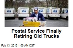 Postal Service Finally Retiring Old Trucks