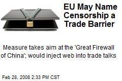 EU May Name Censorship a Trade Barrier