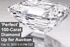 'Perfect' 100-Carat Diamond Up for Auction