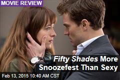 Fifty Shades More Snoozefest Than Sexy
