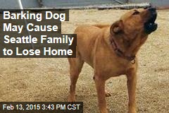 Barking Dog May Cause Seattle Family to Lose Home