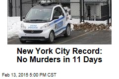 New York City Record: No Murders in 11 Days