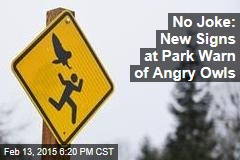 No Joke: New Signs at Park Warn of Angry Owls