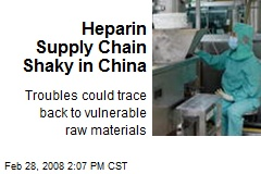 Heparin Supply Chain Shaky in China