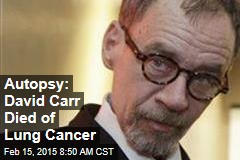 Autopsy: David Carr Died of Lung Cancer