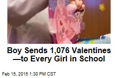 Boy Sends 1,076 Valentines —to Every Girl in School
