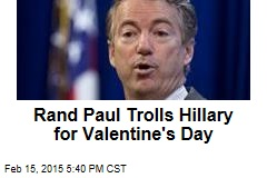 Rand Paul Trolls Hillary for Valentine's Day