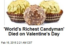 'World's Richest Candyman' Died on Valentine's Day