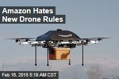 Amazon Hates New Drone Rules