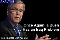 Once Again, a Bush Has an Iraq Problem
