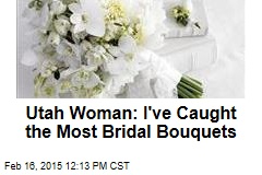 Utah Woman Has Caught 46 Bridal Bouquets