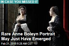 Rare Anne Boleyn Portrait May Just Have Emerged