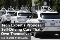 Tech Expert's Proposal: Self-Driving Cars That Own Themselves