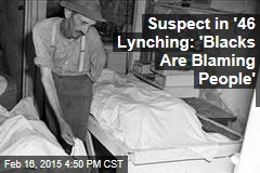 FBI Investigates Suspects in 1946 Lynching