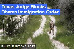 Texas Judge Blocks Obama Immigration Order