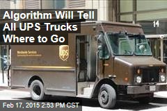 Algorithm Will Tell All UPS Trucks Where to Go