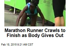 Marathon Runner Crawls to Finish as Body Gives Out