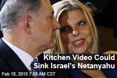 Kitchen Video Could Sink Israel PM