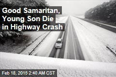 Good Samaritan, Young Son Die in Car Crash