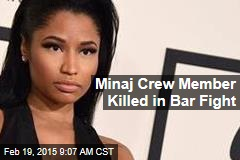 Minaj Crew Members Stabbed in Bar Fight, 1 Dead