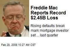 Freddie Mac Reports Record $2.45B Loss