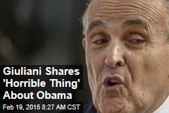 Giuliani Shares 'Horrible Thing' About Obama
