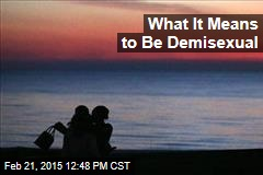 What It Means to Be Demisexual