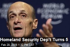 Homeland Security Dep't Turns 5