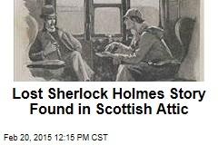 Lost Sherlock Holmes Story Found in Scottish Attic