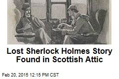 Lost Sherlock Holmes Story Found in Scottish Attic