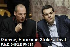 Greece, Eurozone Strike a Deal