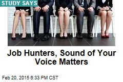 Job Hunters, Sound of Your Voice Matters