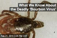 What We Know About the Deadly 'Bourbon Virus'
