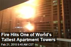 Fire Hits One of World's Tallest Apartment Towers