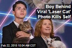Boy Behind Viral 'Laser Cat' Photo Kills Self