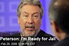 Peterson: I'm Ready for Jail
