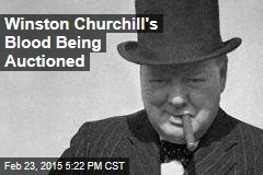 Winston Churchill's Blood Being Auctioned