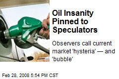 Oil Insanity Pinned to Speculators