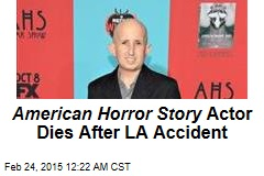 American Horror Story Actor Dies After LA Accident