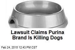 Lawsuit Claims Purina Brand Is Killing Dogs