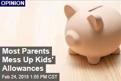 Most Parents Mess Up Kids' Allowances