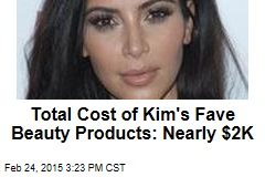 Total Cost of Kim's Fave Beauty Products: Nearly $2K