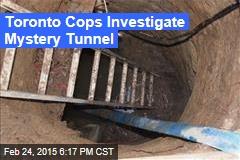 Toronto Cops Investigate Mystery Tunnel
