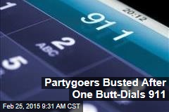 Partygoers Busted After One Butt-Dials 911