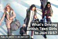 What's Driving British Teen Girls to Join ISIS?